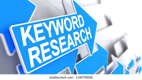 Keyword Research - Blue Arrow with a Message Indicates the Direction of Movement. Keyword Research, Text on the Blue Cursor. 3D Illustration.