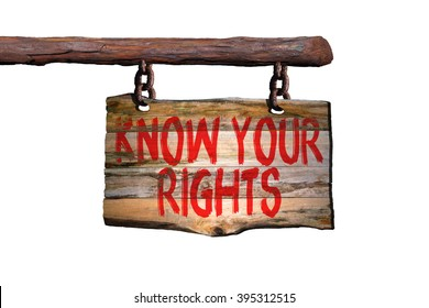 Know your rights motivational phrase sign on old wood with blurred background