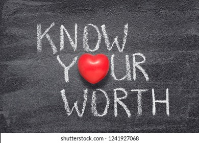 know your worth phrase handwritten on chalkboard with red heart symbol instead of O