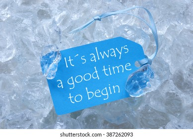 Label On Ice With Always Good Time To Begin