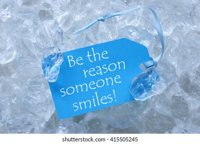 Label On Ice With Be The Reason Someone Smiles