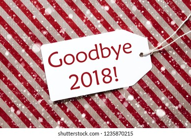 Label On Red Paper, Snowflakes, Text Goodbye 2018