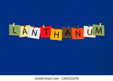 Lanthanum – one of a complete periodic table series of element names - educational sign or design for teaching chemistry.
