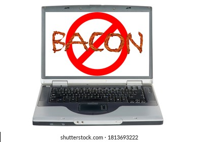 Laptop Computer. International NO Symbol with the word BACON Spelled out in Bacon Slices. Isolated on white. Room for text.