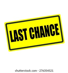 Last chance back stamp text on yellow background