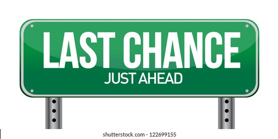 Last chance road sign. Illustration design over white