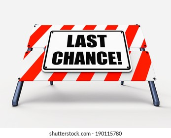 Last Chance Sign Showing Final Opportunity Act Now