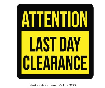 Last day clearance sale attention plate. Road sign design for retail business poster.