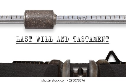 Last will and testament. Printed on an old typewriter.
