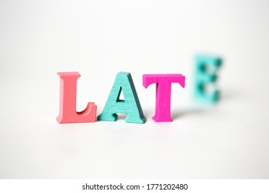 Late concept - E in the word is running a little late.