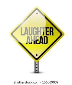 laughter ahead road sign illustration design over a white background