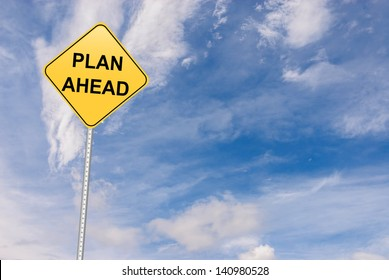 Leadership and Disaster management concept with message of Plan ahead sign board and copy space