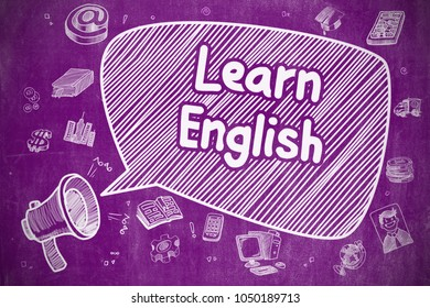 Learn English on Speech Bubble. Doodle Illustration of Yelling Megaphone. Advertising Concept. Business Concept. Megaphone with Inscription Learn English. Doodle Illustration on Purple Chalkboard.