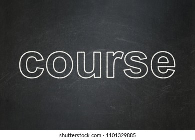 Learning concept: text Course on Black chalkboard background