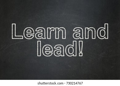 Learning concept: text Learn and Lead! on Black chalkboard background