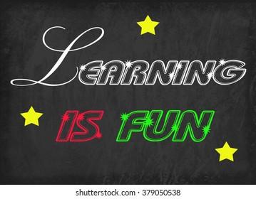 Learning is fun word on blackboard
