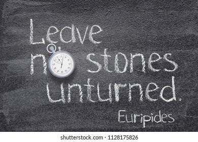 leave no stones unturned quote of ancient Greek philosopher Euripides written on chalkboard with vintage stopwatch instead of O