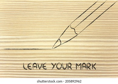 leave your mark, pencil illustration
