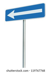 Left traffic route only direction sign turn pointer, blue isolated roadside signage perspective, white arrow icon and frame roadsign, grey pole post