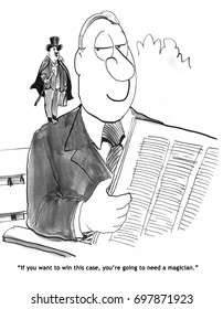 Legal cartoon about needing a magician to help win the case.