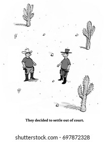 Legal cartoon about two men, gun slingers, who are settling out of court.