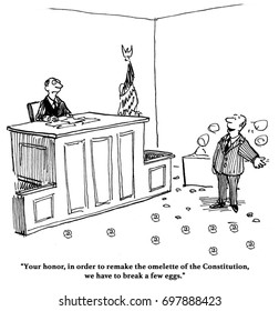 Legal cartoon showing broken eggs on the courtroom floor, the omelet of the Constitution.