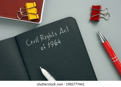 Legal concept about Civil Rights Act of 1964 with inscription on the piece of paper.