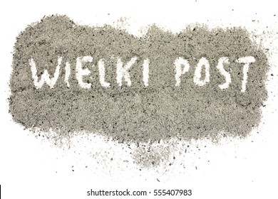 Lent season, written in ashes in Polish (Wielki post) for the Ash Wednesday and fasting period, Christian religious symbol artistic vintage background
