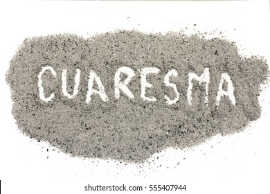 Lent season, written in ashes in Spanish (Cuaresma) for the Ash Wednesday and fasting period, Christian religious symbol artistic vintage background