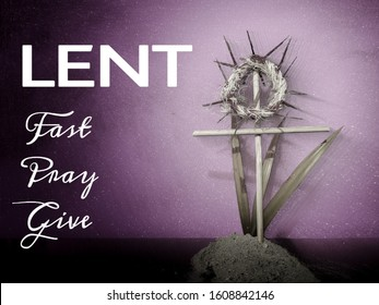 Lent Season,Holy Week and Good Friday concepts - Words Lent fast pray give with crown of thorns,cross,palm leaves and ash in purple vintage background