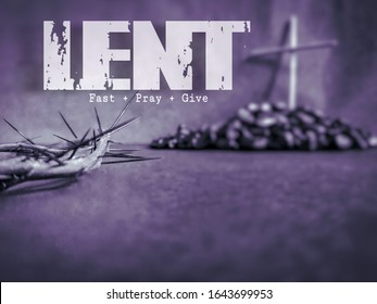 """Lent Season,Holy Week and Good Friday concepts - text """"lent fast pray give"""" with purple vintage background. Stock photo"""