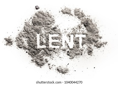 Lent word written in ash, sand or dust as sacrifice, penance, repentance, fast or abstinence in forty days of christian holiday period and jesus christ fasting