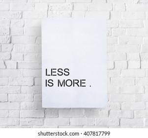 Less is More Minimal Simplicity Easiness Plainness Concept