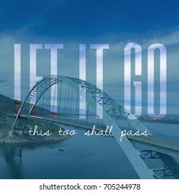 Let It Go typography design on image of bridge.