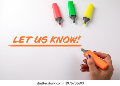 LET US KNOW. Text and colored markers on a white background.