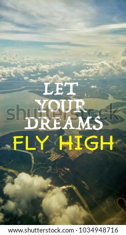 Let Your Dreams Fly High Quotes Stock Photo Edit Now 1034948716