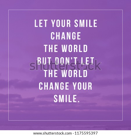 Let Your Smile Change World Dont Stock Photo Edit Now 1175595397