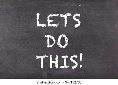 Lets do this, business motivational slogan