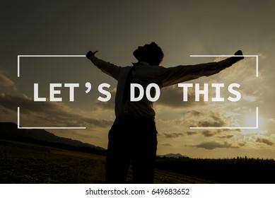 Let's do this text over silhouetted person with spread arms in countryside sunset.