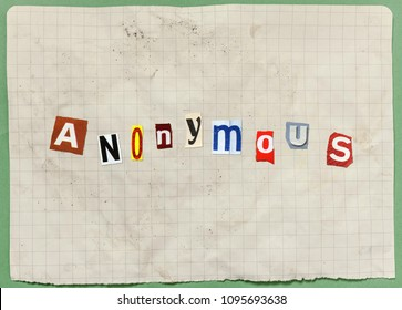 A letter with characters cut out from newspapers and magazines, composing the word Anonymous (an ominous threat or a blackmail attempt).