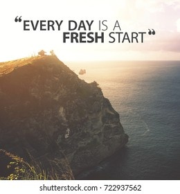 Lettering quotes motivation for life and happiness. Morning motivational quote design with beautiful scenery. For postcard poster graphic design. Every Day is a Fresh Start