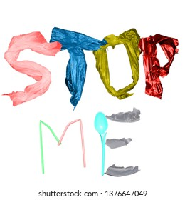 letters arranged in white background, isolate. Stop the poison of toxic decomposition of the plastic waste polyethylene old glassware stuff dirt contamination mixed