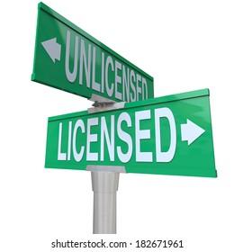 Licensed vs Unlicensed Words Street Road Sign Choice Decide