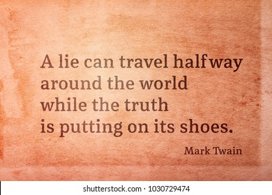 A lie can travel half way around the world  - famous American writer Mark Twain quote printed on vintage grunge paper