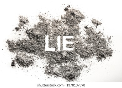 Lie word written in ash, dust, sand as a bad text, habbit or wrong deceit behavior concept