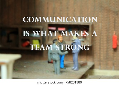 """Life and business quotes """"communication is what makes a team strong."""" Blurry people figures meeting and discussion background."""
