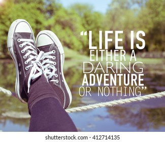 Life is either a daring adventure or nothing / Inspirational quote