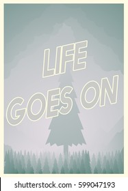 Life Goes On Concept