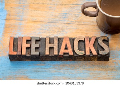 life hacks  - word abstract in vintage letterpress printing blocks with a cup of coffee