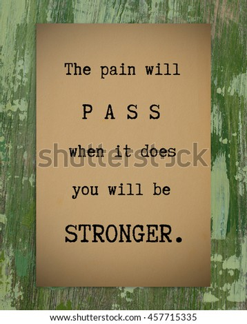 Image of: Inspirational Quotes Life And Inspiration Quote The Pain Will Pass When It Does You Will Be Stronger On Old Paper Tag On Wooden Texture Background Vintage Style Image Shutterstock Life Inspiration Quote Pain Will Pass Stock Photo edit Now